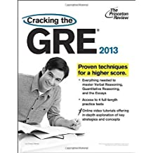 Cracking the GRE, 2013 Edition (Graduate School Test Preparation) 1st (first) Edition by Princeton Review [2012]