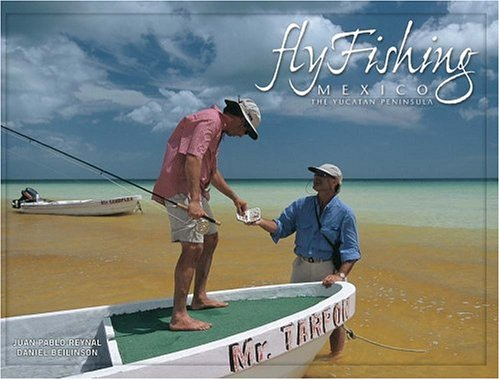 Fly Fishing Mexico: The Yucatan Peninsula (Spanish Edition) by R y B Ediciones