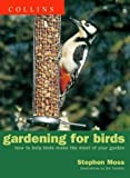 Gardening for Birds, Stephen Moss, 0002201682