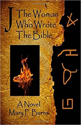 J-The Woman Who Wrote the Bible: Mary F Burns: 9781545384589