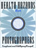 Health Hazards for Photographers, Siegfried Rempel and Wolfgang Rempel, 1558211810