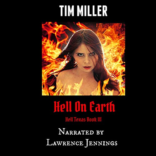 Pdf Fiction Hell on Earth: Hell Texas, Book 3