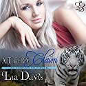 A Tiger's Claim: Ashwood Falls, Book 1 Audiobook by Lia Davis Narrated by Keely J. Wolter