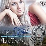 A Tiger's Claim : Ashwood Falls, Book 1 | Lia Davis