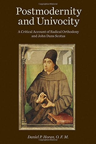 Postmodernity and Univocity: A Critical Account of Radical Orthodoxy and John Duns Scotus PDF