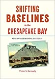 Shifting Baselines in the Chesapeake Bay: An Environmental History