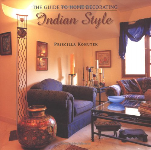 The Guide To Home Decorating Indian Style