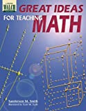 Great Ideas for Teaching Math, Sanderson M. Smith, 0825116783
