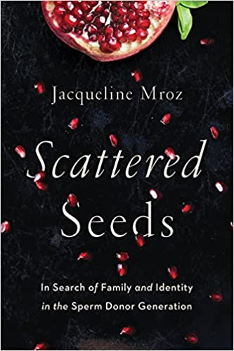 !!UPDATED!! Scattered Seeds: In Search Of Family And Identity In The Sperm Donor Generation. Terminal notas Young Sprocket Orphanin Travel Nicholas Revisa