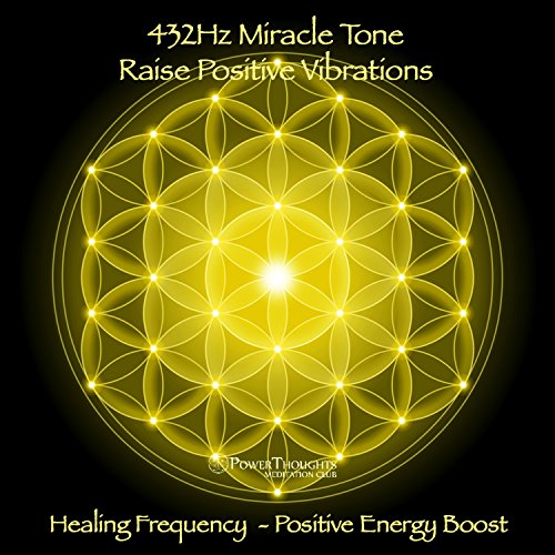 (432Hz Miracle Tone: Raise Positive Vibrations - Healing Frequency (Positive Energy)