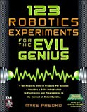 123 Robotics Experiments for the Evil Genius (TAB Robotics)