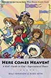 img - for Here Comes Heaven!: A Kid's Guide to God's Supernatural Power book / textbook / text book
