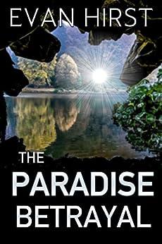 The Paradise Betrayal: A Conspiracy Thriller (Isa Floris Book 2) by [Hirst, Evan]