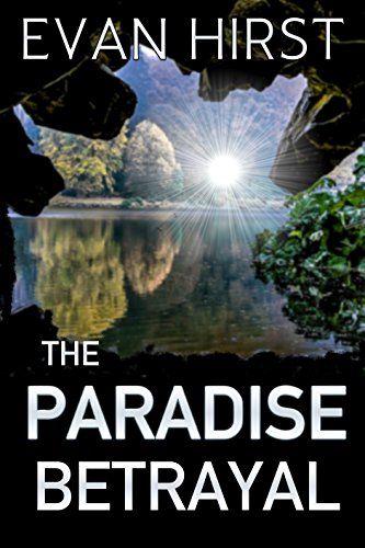 The Paradise Betrayal: A Conspiracy Thriller (Isa Floris Book 2) by [Hirst, Evan]