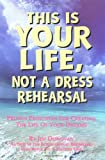 This Is Your Life, Not a Dress Rehearsal, Jim Donovan, 0965053423