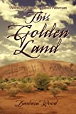 This Golden Land, Barbara Wood, 1450268161