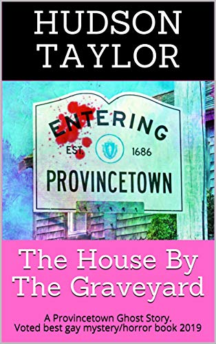 The House By The Graveyard: A Provincetown Ghost Story -