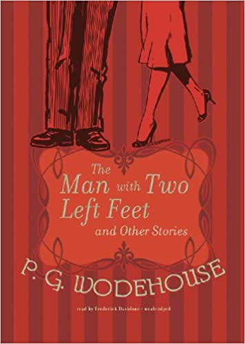 The Man with Two Left Feet and Other Stories (Jeeves, Book 0.5)