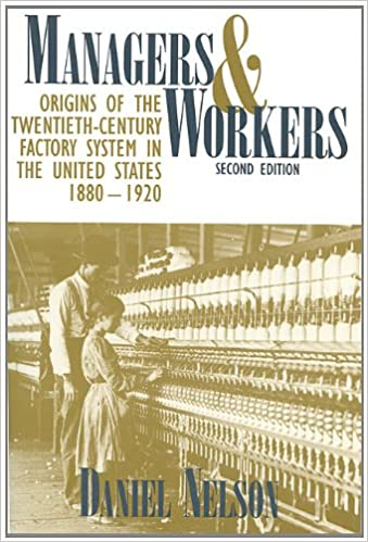 Book Managers and Workers: Origins of the Twentieth-Century Factory System in the United States, 1880–1920 (Criticism)