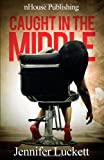 Caught in the Middle, Jennifer Luckett, 0972624244