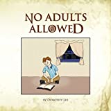 No Adults Allowed, Dorothy Lee, 1436361079