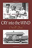 img - for Cry Into the Wind: A True Story book / textbook / text book