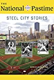 The National Pastime, 2018: Steel City Stories (National Pastime : a Review of Baseball History)