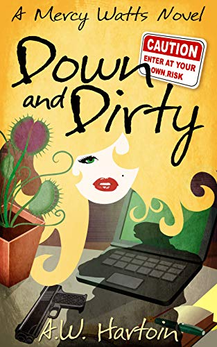 Down and Dirty (Mercy Watts Mysteries Book 9) by [Hartoin, AW]