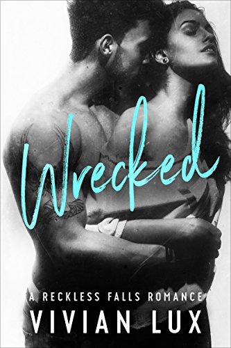 WRECKED: A Small Town Bad Boy Romance (Reckless Falls Book 1) by [Lux, Vivian]