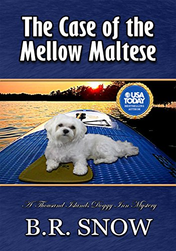 (The Case of the Mellow Maltese (The Thousands Islands Doggy Inn Mysteries Book 13))
