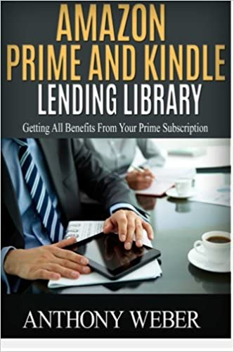 ca15f5b92b62 Amazon Prime and Kindle Lending Library: 3 in 1. How to Get All ...