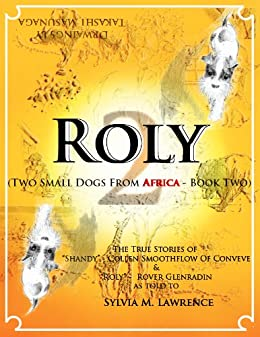 ROLY - Two Small Dogs From Africa - Book Two by [Lawrence, Sylvia]