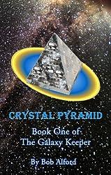 Crystal Pyramid (The Galaxy Keeper Book 1)