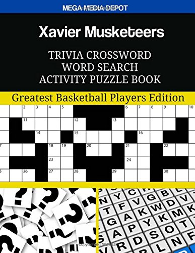 Download Xavier Musketeers Trivia Crossword Word Search Activity Puzzle Book: Greatest Basketball Players Edition PDF