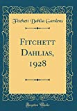 Amazon / Forgotten Books: Fitchett Dahlias, 1928 Classic Reprint (Fitchett Dahlia Gardens)