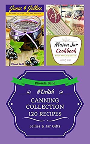 Canning Collection (Jams & Jar Gifts) (120 #Delish (Pint Mason Jar)
