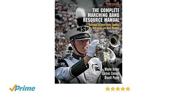 The Complete Marching Band Resource Manual: Techniques and