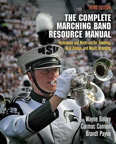 (The Complete Marching Band Resource Manual: Techniques and Materials for Teaching, Drill Design, and Music)