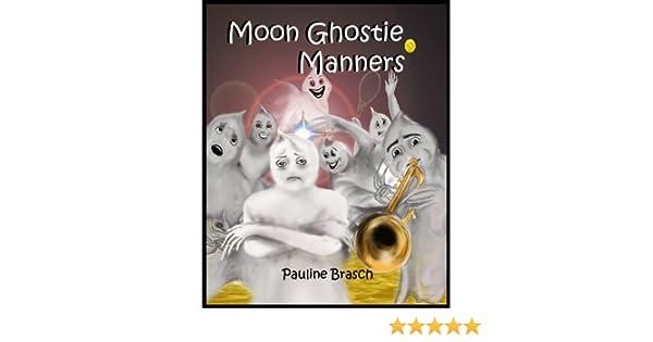 Moon Ghostie Manners (Moon Ghosties)