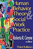 Human Behavior Theory and Social Work Practice 3rd Edition