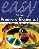 Easy Adobe Premiere Elements 2, Carl Plumer, 0789734079
