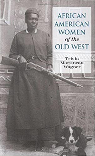 Image result for AFRICAN AMERICAN WOMEN OF THE OLD WEST BY TRICIA MARTINEAU WAGNER