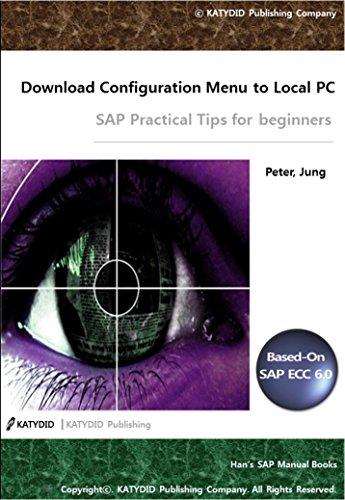 Download Download IMG Configuration Menu: SAP Practical Tips for beginner (HAN's SAP Manual Book) Pdf