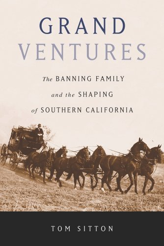 Grand Ventures: The Banning Family and the Shaping of Southern California by Tom Sitton - Stores Mall Huntington