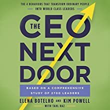 The CEO Next Door Audiobook by Elena Botelho, Kim Powell, Tahl Raz Narrated by Bernadette Dunne