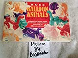 img - for More Baloon Animals: 1990 Contemporary Books Edition book / textbook / text book