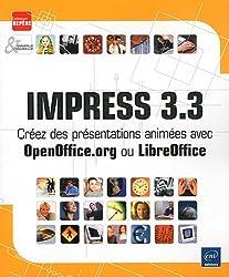 Impress 3.3 - Créez des présentations animées avec OpenOffice.org ou LibreOffice