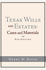 Texas Wills and Estates: Cases and Materials (6Th Edition) Kindle Edition