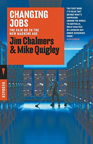 Changing Jobs: The Fair Go in the New Machine Age (Redback Quarterly)