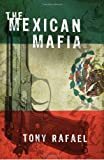 The Mexican Mafia, Tony Rafael, 1594031959